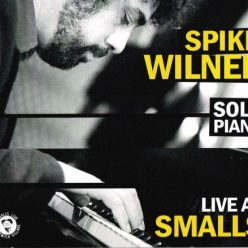Spike Wilner - Live at Smalls: Solo Piano (2010)