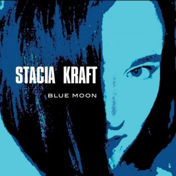 Stacia Kraft - Blue Moon (2019)