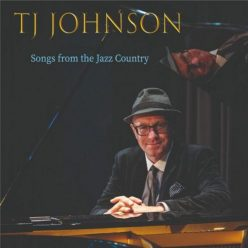 T.J. Johnson - Songs from the Jazz Country (2019)