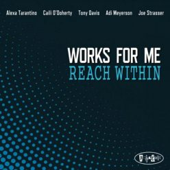 Works For Me - Reach Within (2020)