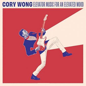 Cory Wong - Elevator Music for an Elevated Mood (2020)