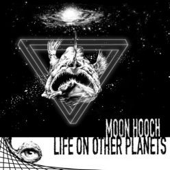 Moon Hooch - Life On Other Planets (2020)