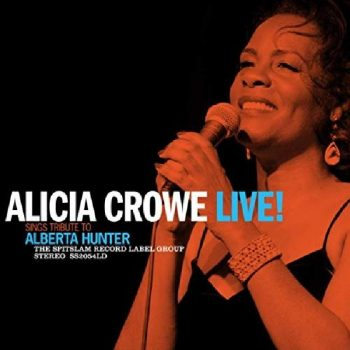 Alicia Crowe - Alicia Crowe Sings Tribute To Alberta Hunter. Live! (2020)