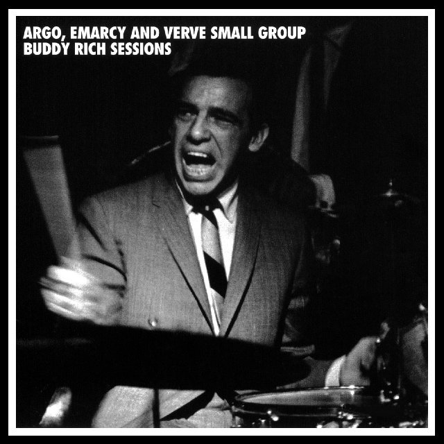 Buddy Rich - Argo, Emarcy And Verve Small Group Buddy Rich Sessions (2005)