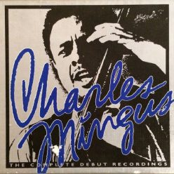 Charles Mingus - The Complete Debut Recordings (1951-1958) (1992)