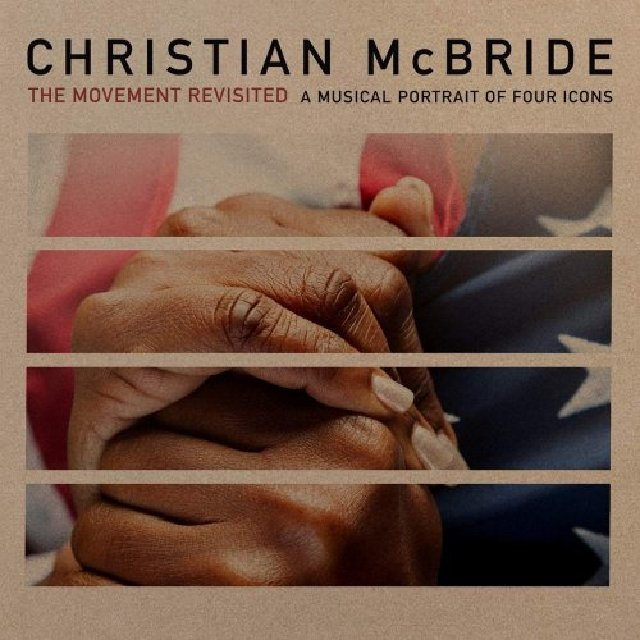 Christian Mcbride - The Movement Revisited: A Musical Portrait Of Four Icons (2020)