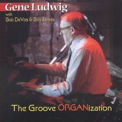 Gene Ludwig - The Groove Organization (2005)