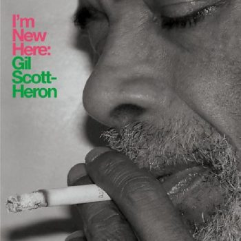 Gil Scott-Heron - I'm New Here (10th Anniversary Expanded Edition) (2020)
