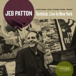 Jeb Patton - Tenthish, Live In New York (2018)