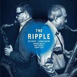 Jeff Rupert & George Garzone - The Ripple (2020)