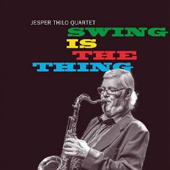 Jesper Thilo Quartet - Swing is the Thing (2020)