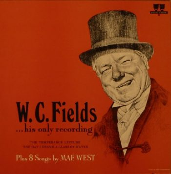 Mae West & W. C. Fields - W. C. Fields His Only Recording Plus Eight Songs by Mae West (1960)