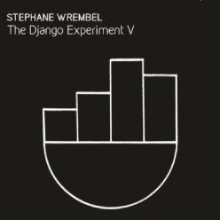 Stephane Wrembel - The Django Experiment V (2020)