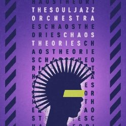 The Souljazz Orchestra - Chaos Theories (2019)