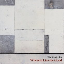 The Westerlies - Wherein Lies the Good (2020)