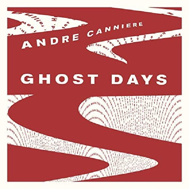 Andre Canniere - Ghost Days (2020)