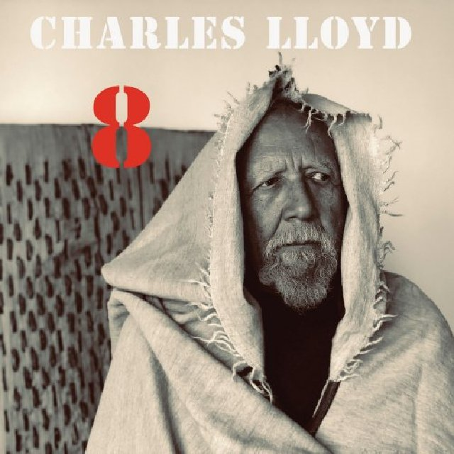 Charles Lloyd - 8: Kindred Spirits - Live From The Lobero (2020)