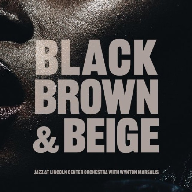 Jazz at Lincoln Center Orchestra with Wynton Marsalis - Black, Brown and Beige (2020)