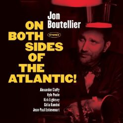 Jon Boutellier - On Both Sides of the Atlantic! (2020)