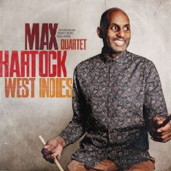 Max Hartock Quartet - West indies (2020)