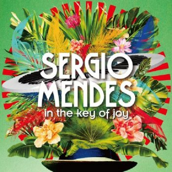 Sergio Mendes - In The Key of Joy (Deluxe Edition) (2020)