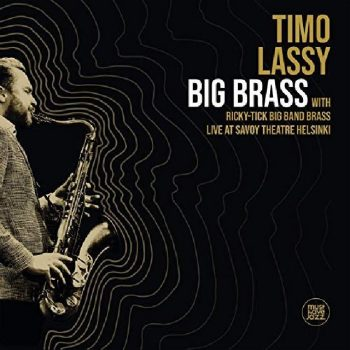 Timo Lassy - Big Brass (Live at Savoy Theatre Helsinki) (2020)