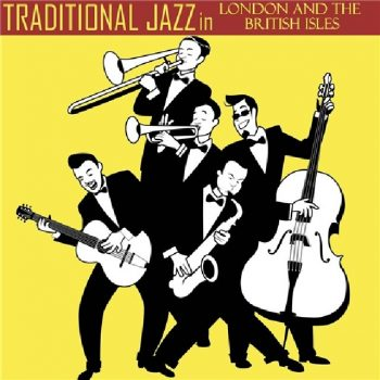 VA - Traditional Jazz in London & the British Isles (2019)