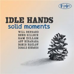 Will Bernard - Idle Hands: Solid Moments (2020)