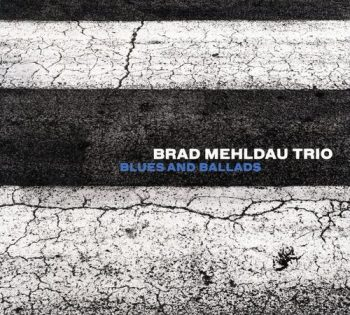 Brad Mehldau Trio - Blues and Ballads (2016)