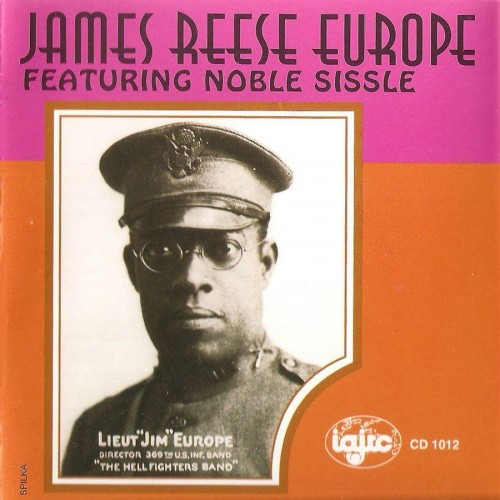 James Reese Europe featuring Noble Sissle - The Complete Pathé Recordings - 1919 (1996)