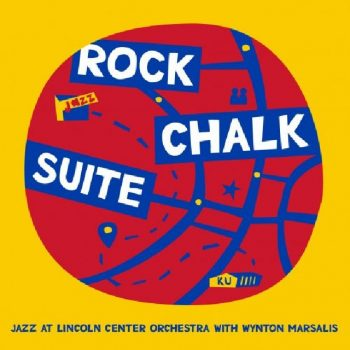 Jazz at Lincoln Center Orchestra with Wynton Marsalis - Rock Chalk Suite (2020)