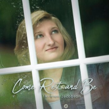 Kristen Jacobson - Come, Rest, and Be (2019)