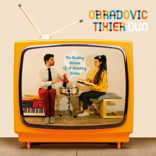 Obradovic-Tixier Duo - The Boiling Stories Of A Smoking Kettle (2020)