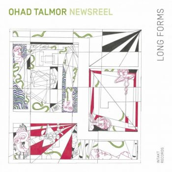 Ohad Talmor Newsreel Sextet - Long Forms (2020)