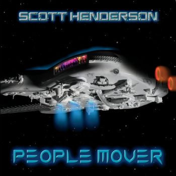 Scott Henderson - People Mover (2019)
