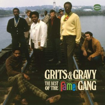 The Fame Gang - Grits & Gravy: The Best Of The Fame Gang (2015)