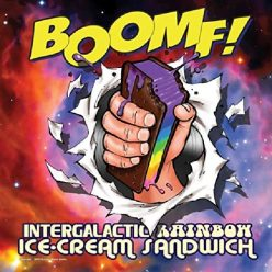 BOOMF! - Intergalactic Rainbow Ice-Cream Sandwich (2020)