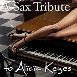 Best Saxophone Tribute Orchestra - A Sax Tribute to Alicia Keys (2013)