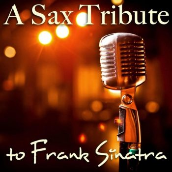 Best Saxophone Tribute Orchestra - A Sax Tribute to Frank Sinatra (2013)