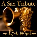 Best Saxophone Tribute Orchestra - A Sax Tribute to Kirk Whalum (2013)