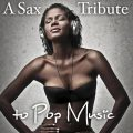Best Saxophone Tribute Orchestra - A Sax Tribute to Pop Music (2013)