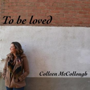 Colleen McCollough - To Be Loved (2017)