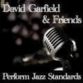 David Garfield And Friends - Perform Jazz Standards (2012)
