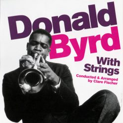 Donald Byrd - Donald Byrd With Strings (2013)