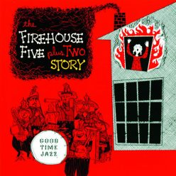 Firehouse Five Plus Two - Firehouse Five Plus Two Story (1991)