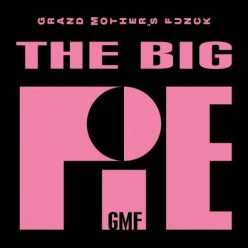 GMF - Grand Mother's Funck - The Big Pie (2020)