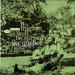 Ike Quebec - It Might As Well Be Spring (1964)