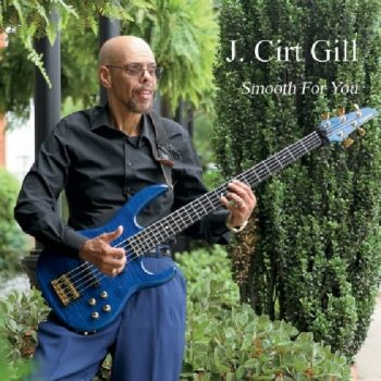 J. Cirt Gill - Smooth for You (2020)
