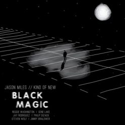 Jason Miles & Kind of New - Black Magic (2020)