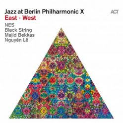 Jazz at Berlin Philharmonic X: East - West (2020)